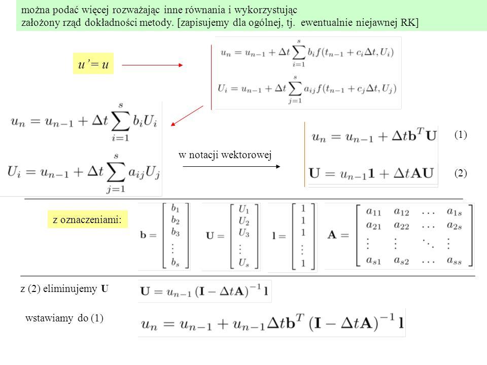 można podać więcej rozważając inne równania i wykorzystując założony rząd dokładności metody. [zapisujemy dla ogólnej, tj. ewentualnie niejawnej RK]